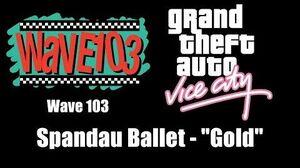 """GTA Vice City - Wave 103 Spandau Ballet - """"Gold"""""""