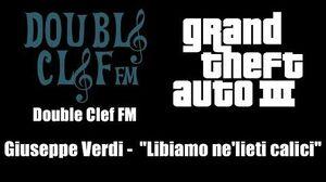 """GTA III (GTA 3) - Double Clef FM Giuseppe Verdi - """"Libiamo ne'lieti calici"""""""