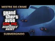 GTA Online - O Golpe do Juízo Final - Submergindo (Mestre do Crime IV)