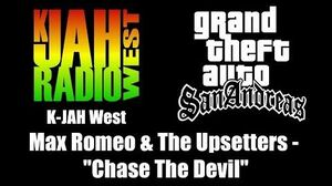 """GTA San Andreas - K-JAH West Max Romeo & The Upsetters - """"Chase The Devil"""""""