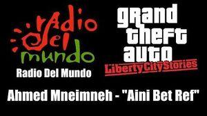 "GTA Liberty City Stories - Radio Del Mundo Ahmed Mneimneh - ""Aini Bet Ref"""