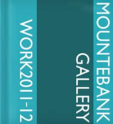 Mountebank Gallery Work 2011-12