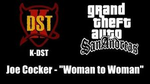 "GTA San Andreas - K-DST Joe Cocker - ""Woman to Woman"""