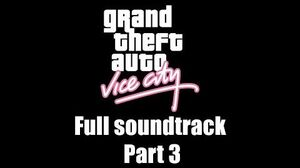 GTA Vice City - Full soundtrack Part 3 (Rev