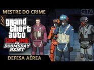GTA Online - O Golpe do Juízo Final - Defesa Aérea (Mestre do Crime IV)
