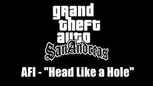 "GTA San Andreas AFI - ""Head Like a Hole"""