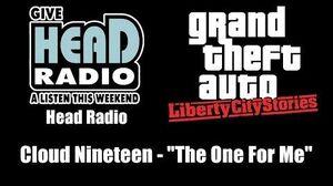 "GTA Liberty City Stories - Head Radio Cloud Nineteen - ""The One For Me"""