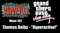 "GTA Vice City - Wave 103 Thomas Dolby - ""Hyperactive!"""