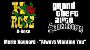 "GTA San Andreas - K-Rose Merle Haggard - ""Always Wanting You"""
