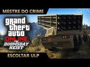 GTA Online - O Golpe do Juízo Final - Escoltar ULP (Mestre do Crime IV)