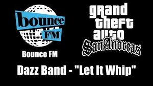 "GTA San Andreas - Bounce FM Dazz Band - ""Let It Whip"""