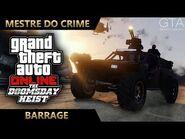 GTA Online - O Golpe do Juízo Final - Barrage (Mestre do Crime IV)