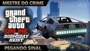 GTA Online - O Golpe do Juízo Final - Pegando Sinal (Mestre do Crime IV)