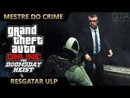 GTA Online - O Golpe do Juízo Final - Resgatar ULP (Mestre do Crime IV)