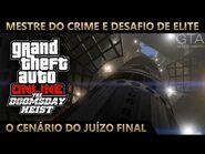 GTA Online - O Golpe do Juízo Final - O Cenário do Juízo Final (Mestre do Crime IV & Elite)