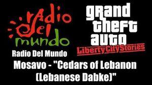 "GTA Liberty City Stories - Radio Del Mundo Mosavo - ""Cedars of Lebanon (Lebanese Dabke)"""