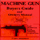 Machine Gun - Buyers Guide And Owners Manual
