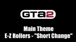 "GTA 2 (GTA II) - Main Theme E-Z Rollers - ""Short Change"""
