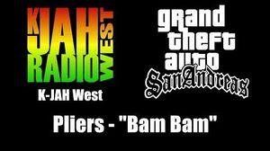 "GTA San Andreas - K-JAH West Pliers - ""Bam Bam"""