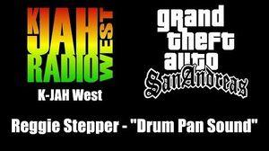 "GTA San Andreas - K-JAH West Reggie Stepper - ""Drum Pan Sound"""