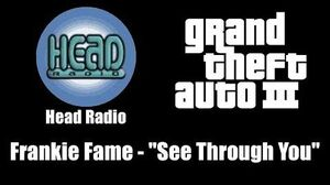 "GTA III (GTA 3) - Head Radio Frankie Fame - ""See Through You"""