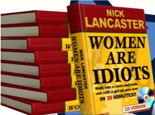 Women Are Idiots