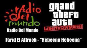 """GTA Liberty City Stories - Radio Del Mundo Farid El Attrach - """"Hebeena Hebeena"""""""