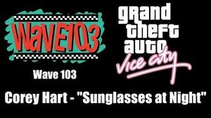 "GTA Vice City - Wave 103 Corey Hart - ""Sunglasses at Night"""