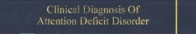 Clinical Diagnosis Of Attention Deficit Disorder