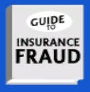 Guide to Insurance Fraud