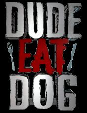 Dude Eat Dog