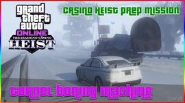 GTA ONLINE - CASINO HEIST PREP TUNNEL BORING MACHINE (AGGRESSIVE APPROACH)