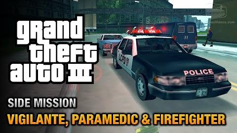 GTA 3 - Vigilante, Paramedic and Firefighter