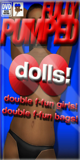 Fully Pumped Dolls!