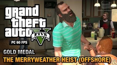 GTA 5 PC - Mission 32 - The Merryweather Heist (Offshore) Gold Medal Guide - 1080p 60fps