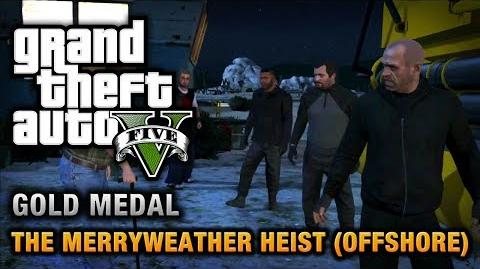 GTA 5 - Mission 32 - The Merryweather Heist (Offshore) 100% Gold Medal Walkthrough