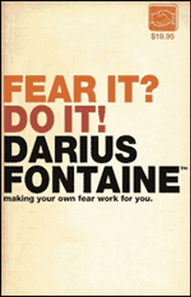 Fear It? Do It!