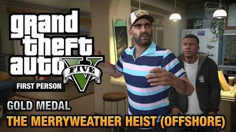 GTA 5 - Mission 32 - The Merryweather Heist (Offshore) First Person Gold Medal Guide - PS4