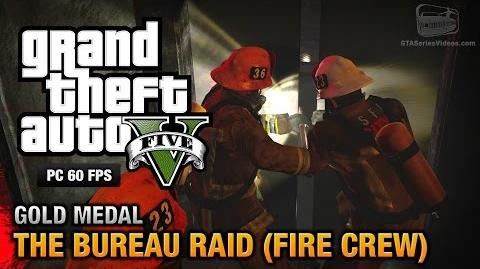 GTA 5 PC - Mission 67 - The Bureau Raid (Fire Crew) Gold Medal Guide - 1080p 60fps