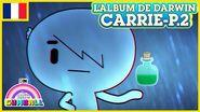 L'album de Darwin 🇫🇷 Carrie, Partie 2 - Le Monde Incroyable de Gumball