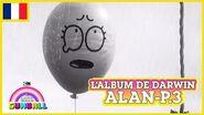 L'album de Darwin 🇫🇷 Alan, Partie 3 - Le Monde Incroyable de Gumball