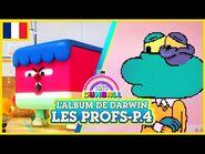 L'album de Darwin 🇫🇷 - Les Profs, Partie 4 - Le Monde Incroyable de Gumball