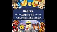 Ma première vidéo ROBLOX Sur Adopte Me!