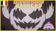 L'album de Darwin 🇫🇷 Carrie, Partie 3 - Le Monde Incroyable de Gumball