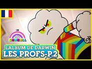L'album de Darwin 🇫🇷 - Les Profs, Partie 2 - Le Monde Incroyable de Gumball