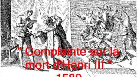 Chansons historiques de France 119 Complainte sur la Mort de Henri III 1589