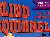 Blind Squirrel, Vol. 1