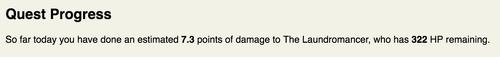 Een screenshot van de data display tool, welke alleen tekst bevat. In de kop staat Quest Progress en daaronder staat het volgende bericht(in het Engels): So far today you have done an estimated 7.2 points of damage to the Laundromancer, who has 322 HP remaining. De nummers zijn dikgedrukt.
