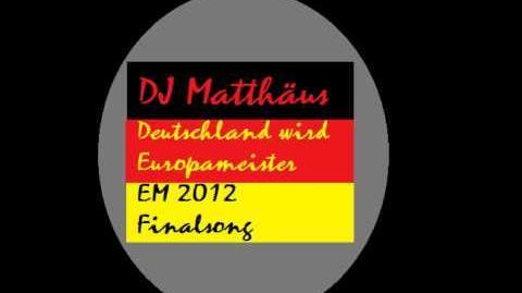 DJ_Matthäus_-_Deutschland_wird_Europameister!_(EM_2012_Finalsong)