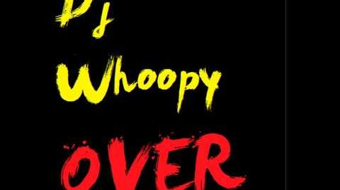DJ Whoopy - Over